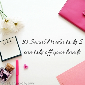 10 Social Media tasks I can take off your hands